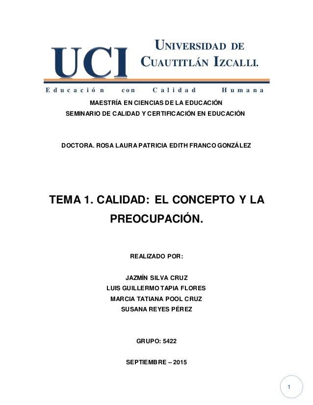 1 MAESTRÍA EN CIENCIAS DE LA EDUCACIÓN SEMINARIO DE CALIDAD Y CERTIFICACIÓN EN EDUCACIÓN DOCTORA. ROSA LAURA PATRICIA EDIT...