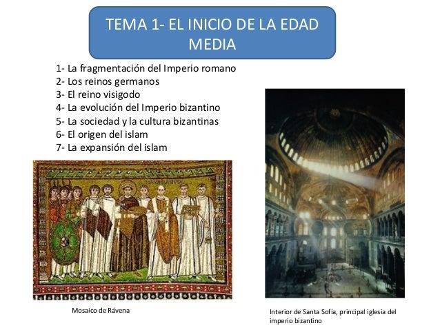 TEMA 1- EL INICIO DE LA EDAD MEDIA 1- La fragmentación del Imperio romano 2- Los reinos germanos 3- El reino visigodo 4- L...