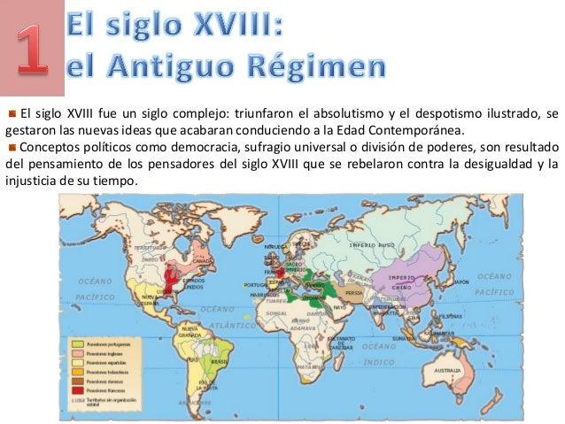 El siglo XVIII fue un siglo complejo: triunfaron el absolutismo y el despotismo ilustrado, se gestaron las nuevas ideas qu...