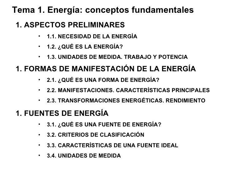 Tema 1. Energía: conceptos fundamentales <ul><li>ASPECTOS PRELIMINARES </li></ul><ul><ul><ul><li>1.1. NECESIDAD DE LA ENER...