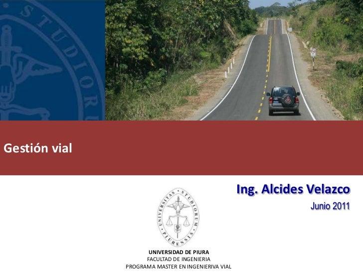 Gestión vial                                                     Ing. Alcides Velazco                                     ...