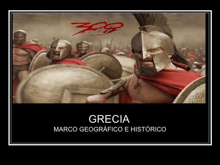 GRECIA   MARCO GEOGRÁFICO E HISTÓRICO