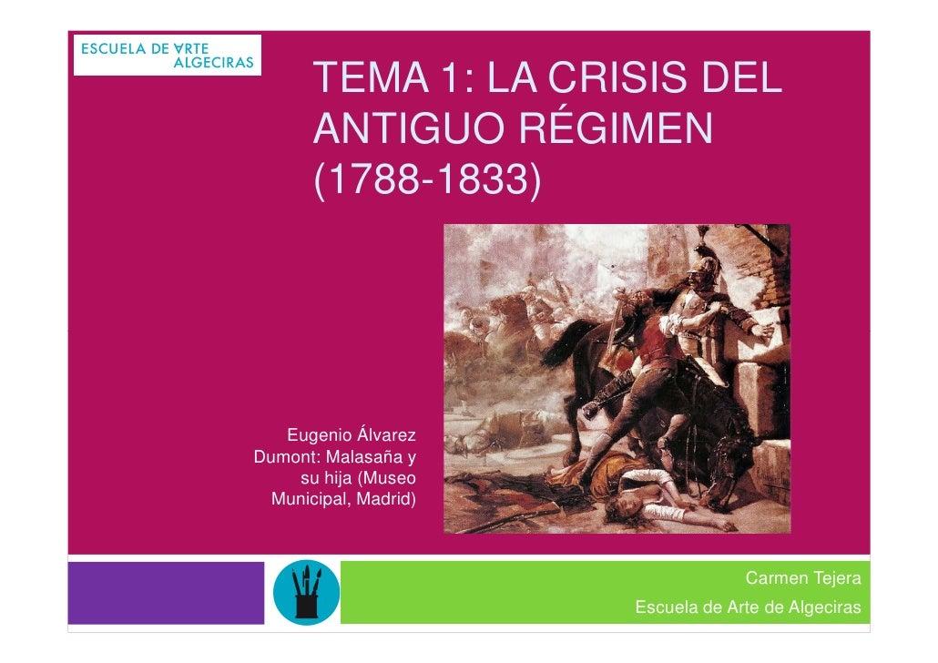 TEMA 1: LA CRISIS DEL       ANTIGUO RÉGIMEN       (1788-1833)   Eugenio ÁlvarezDumont: Malasaña y    su hija (Museo  Munic...