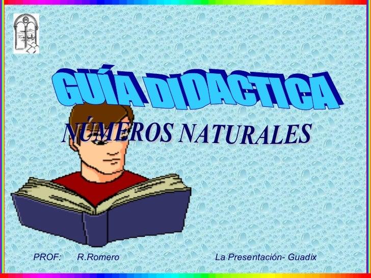 PROF:   R.Romero   La Presentación- Guadix