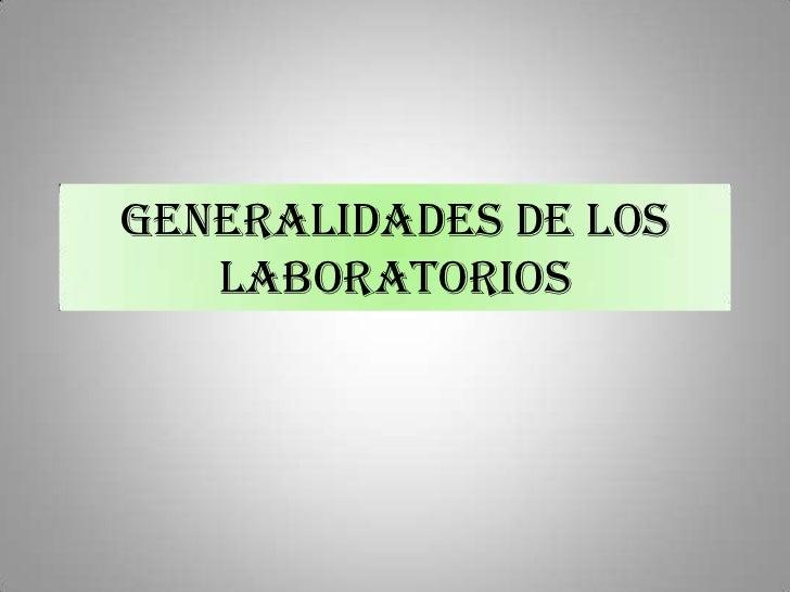 Generalidades de los   laboratorios