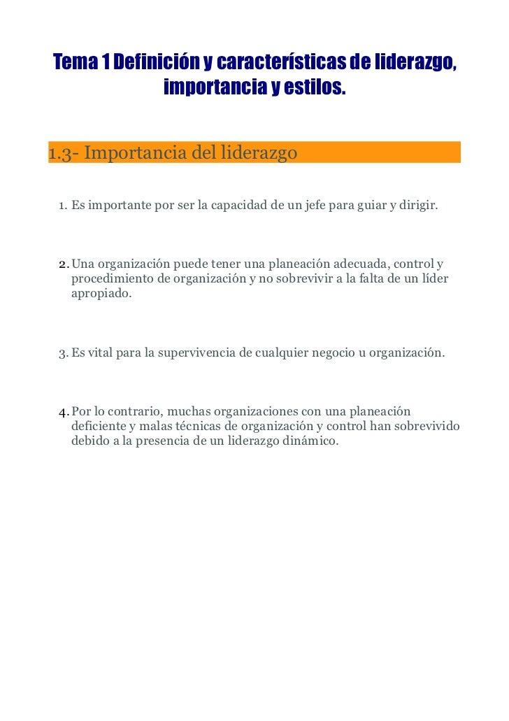Tema 1 Definición y características de liderazgo,             importancia y estilos.1.3- Importancia del liderazgo 1. Es i...