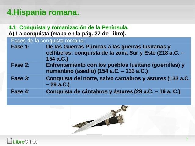 1 4.Hispania romana. 4.1. Conquista y romanización de la Península. A) La conquista (mapa en la pág. 27 del libro). Fases ...