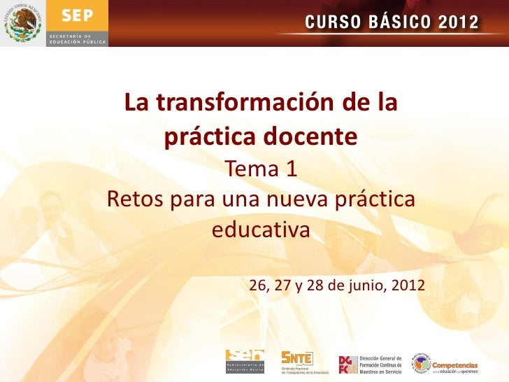 La transformación de la     práctica docente           Tema 1Retos para una nueva práctica          educativa             ...