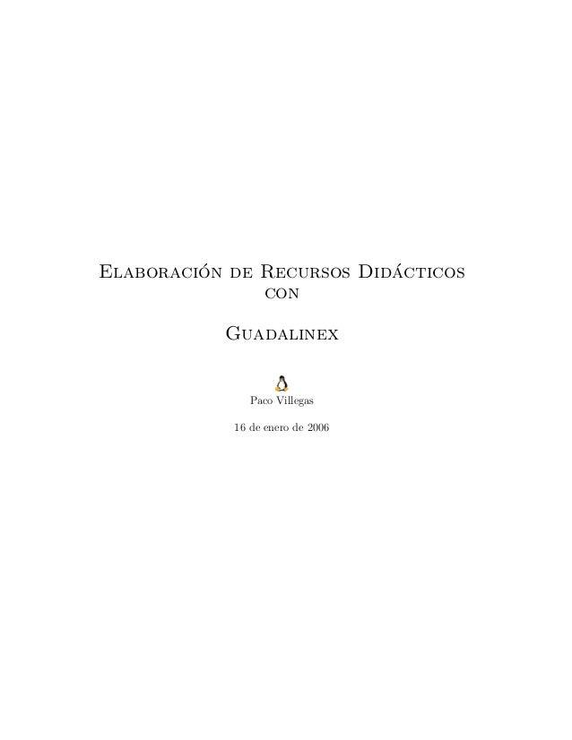 Elaboraci´on de Recursos Did´acticos con Guadalinex Paco Villegas 16 de enero de 2006