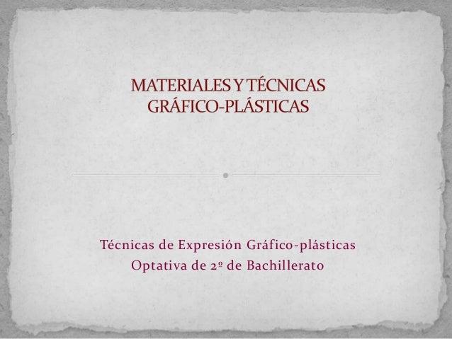 Técnicas de Expresión Gráfico-plásticas Optativa de 2º de Bachillerato
