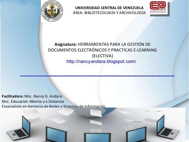Facilitadora:  Msc. Nancy G. Andara  Msc. Educación Abierta y a Distancia Especialista en Gerencia de Redes y Sistemas de ...