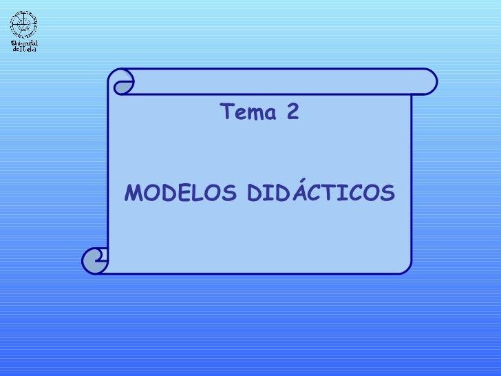 Tema 2 MODELOS DIDÁCTICOS