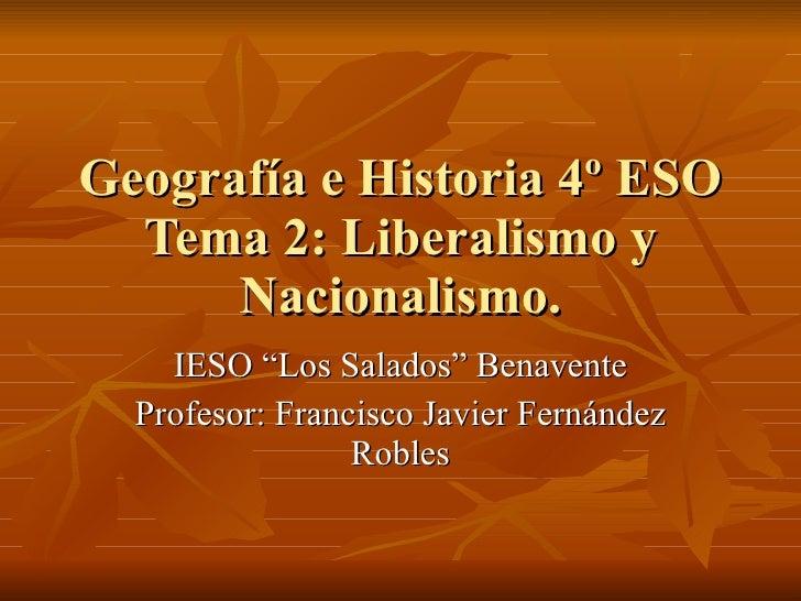 """Geografía e Historia 4º ESO Tema 2: Liberalismo y Nacionalismo. IESO """"Los Salados"""" Benavente Profesor: Francisco Javier Fe..."""