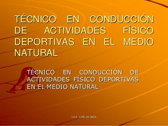TÉCNICO EN CONDUCCIÓN DE ACTIVIDADES FÍSICO DEPORTIVAS EN EL MEDIO NATURAL TÉCNICO EN CONDUCCIÓN DE ACTIVIDADES FÍSICO DEP...