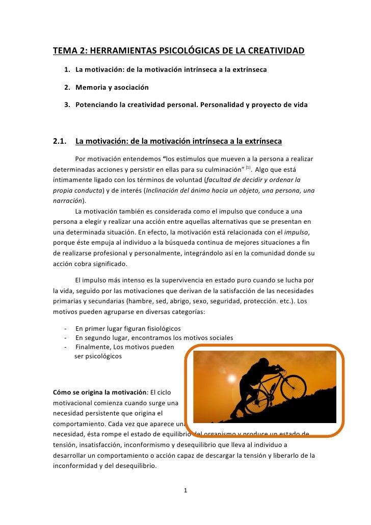 TEMA 2: HERRAMIENTAS PSICOLÓGICAS DE LA CREATIVIDAD   1. La motivación: de la motivación intrínseca a la extrínseca   2. M...