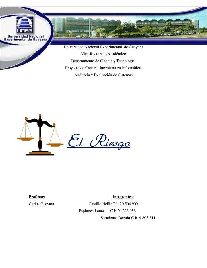 El Riesgo                 Universidad Nacional Experimental de Guayana                          Vice-Rectorado Académico  ...