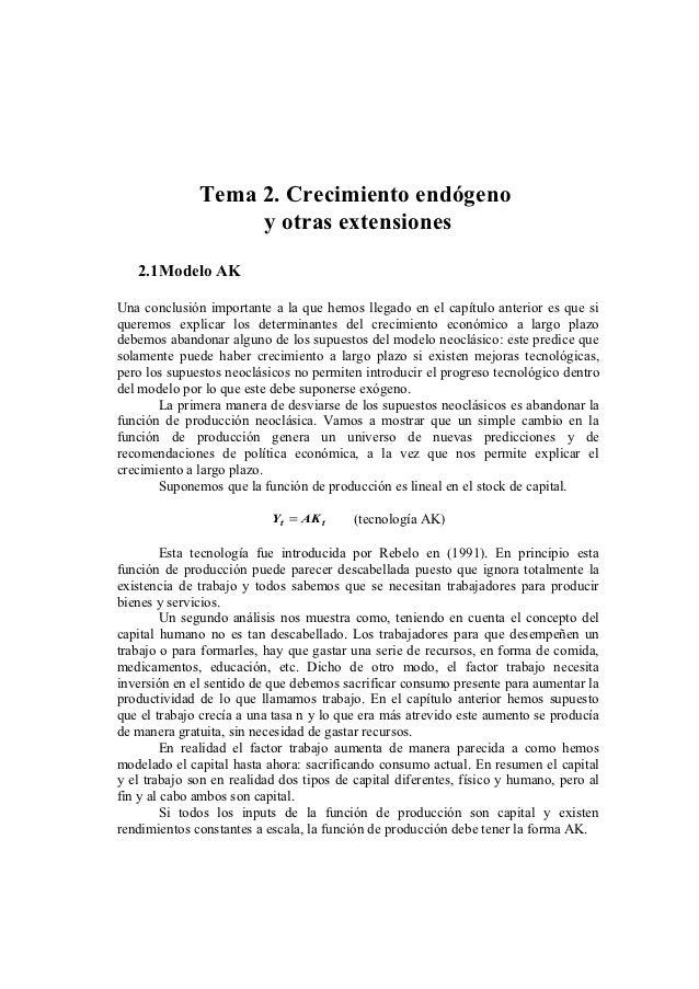 Tema 2. Crecimiento endógeno                   y otras extensiones   2.1Modelo AKUna conclusión importante a la que hemos ...