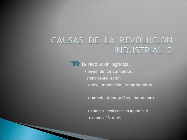  otros factores que favorecieron la revolución industrial : - contexto político-institucional : existencia de una MONARQU...