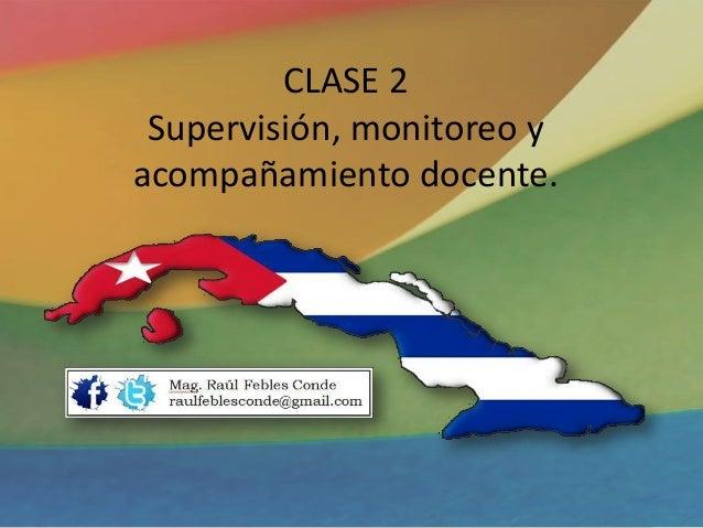 CLASE 2 Supervisión, monitoreo y acompañamiento docente.
