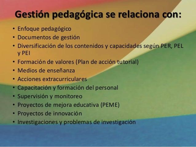 • Enfoque pedagógico • Documentos de gestión • Diversificación de los contenidos y capacidades según PER, PEL y PEI • Form...