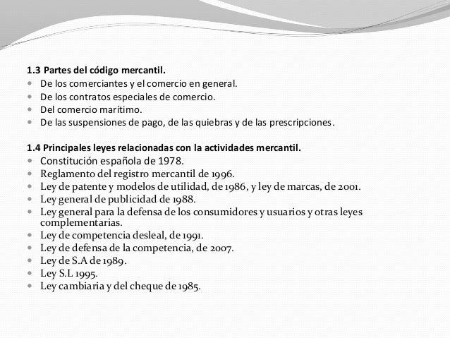 1.3 Partes del código mercantil.  De los comerciantes y el comercio en general.  De los contratos especiales de comercio...