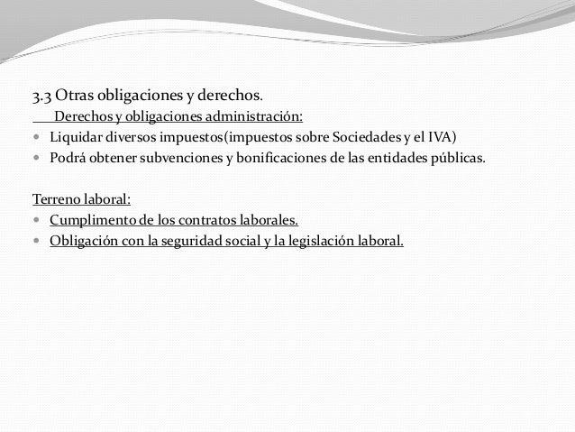 3.3 Otras obligaciones y derechos. Derechos y obligaciones administración:  Liquidar diversos impuestos(impuestos sobre S...