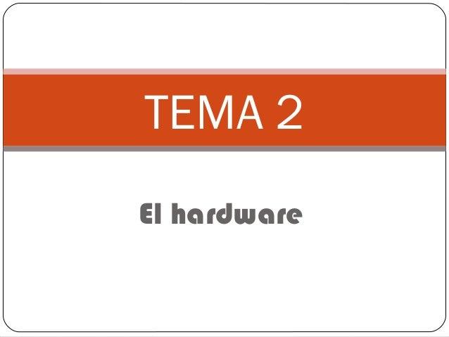 TEMA 2 El hardware