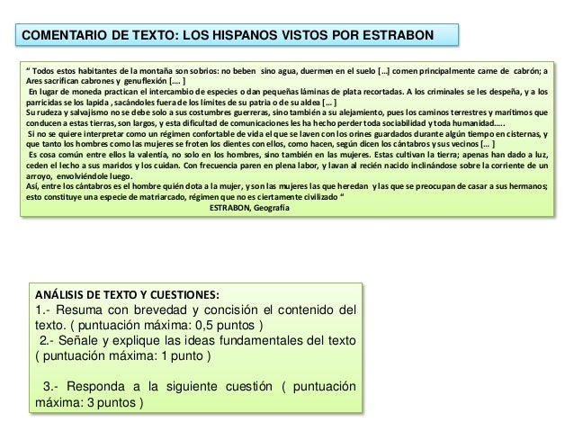 """COMENTARIO DE TEXTO: LOS HISPANOS VISTOS POR ESTRABON  """" Todos estos habitantes de la montaña son sobrios: no beben sino a..."""