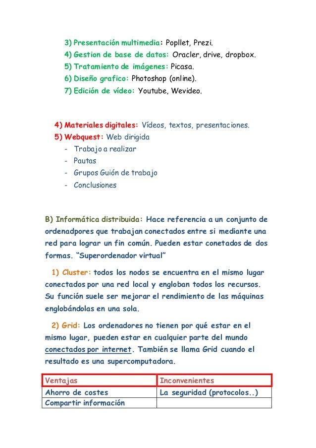 3) Presentación multimedia: Popllet, Prezi.  4) Gestion de base de datos: Oracler, drive, dropbox.  5) Tratamiento de imág...