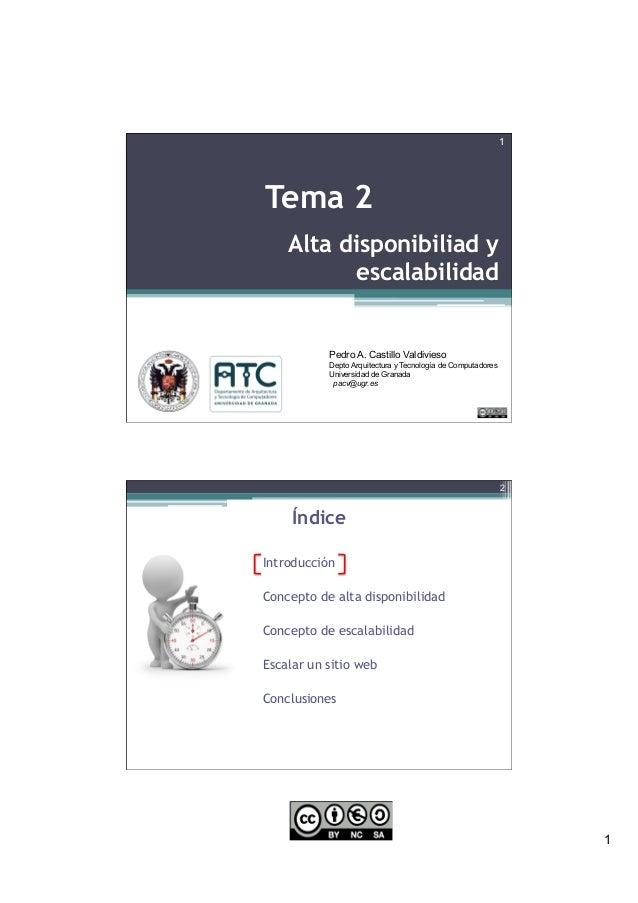 1 Alta disponibiliad y escalabilidad 1 Tema 2 Pedro A. Castillo Valdivieso Depto Arquitectura y Tecnología de Computadores...