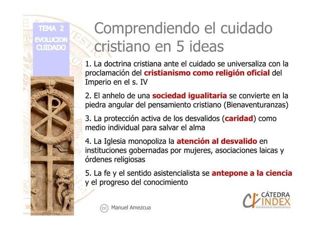Comprendiendo el cuidado cristiano en 5 ideas 1. La doctrina cristiana ante el cuidado se universaliza con la proclamación...
