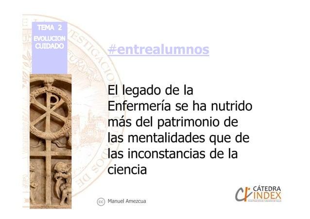 #entrealumnos El legado de la Enfermería se ha nutridoEnfermería se ha nutrido más del patrimonio de las mentalidades que ...
