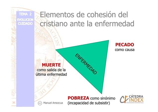 Elementos de cohesión del cristiano ante la enfermedad PECADO como causa POBREZA como sinónimo (incapacidad de subsistir) ...