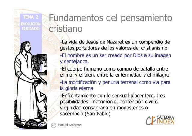Fundamentos del pensamiento cristiano -La vida de Jesús de Nazaret es un compendio de gestos portadores de los valores del...