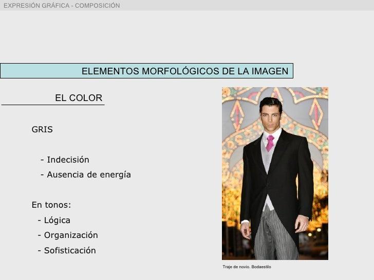 ELEMENTOS MORFOLÓGICOS DE LA IMAGEN EL COLOR GRIS - Indecisión - Ausencia de energía En tonos: - Lógica - Organización - S...
