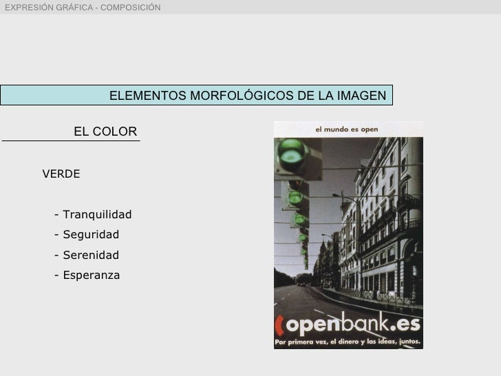 ELEMENTOS MORFOLÓGICOS DE LA IMAGEN EL COLOR VERDE - Tranquilidad - Seguridad - Serenidad - Esperanza