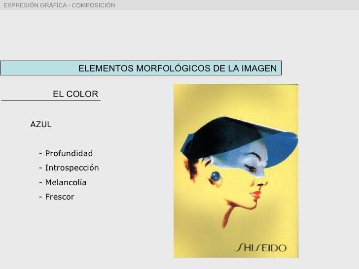 ELEMENTOS MORFOLÓGICOS DE LA IMAGEN EL COLOR AZUL - Profundidad - Introspección - Melancolía - Frescor