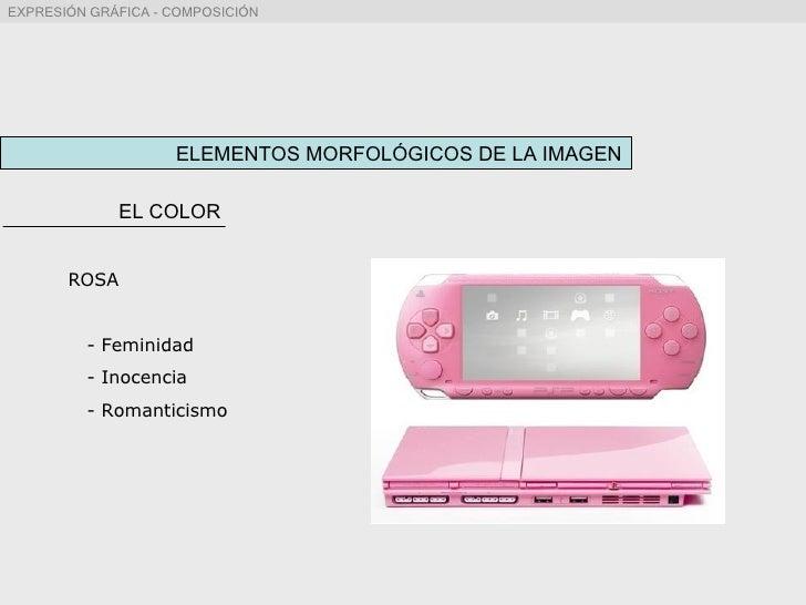 ELEMENTOS MORFOLÓGICOS DE LA IMAGEN EL COLOR ROSA - Feminidad - Inocencia - Romanticismo
