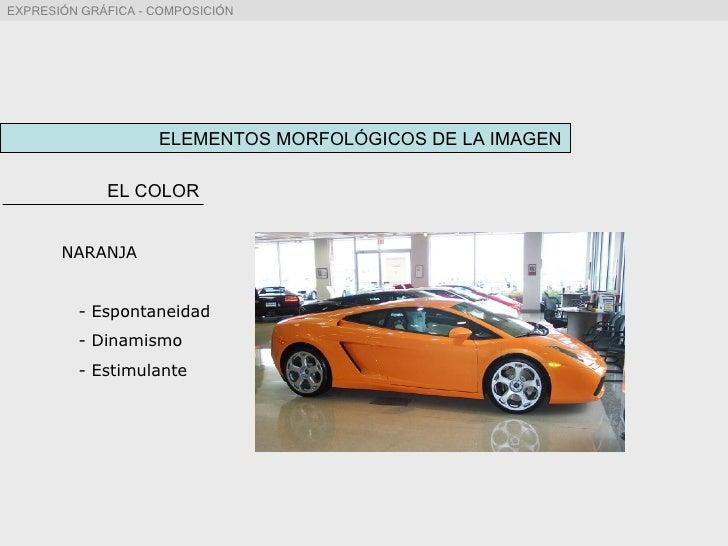 ELEMENTOS MORFOLÓGICOS DE LA IMAGEN EL COLOR NARANJA - Espontaneidad - Dinamismo - Estimulante