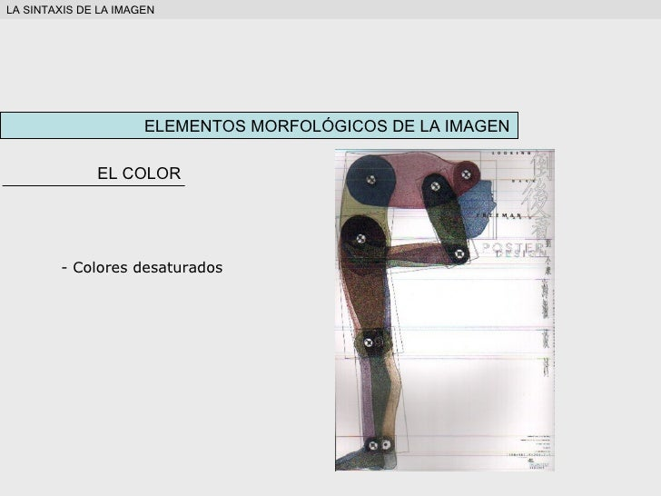 ELEMENTOS MORFOLÓGICOS DE LA IMAGEN EL COLOR <ul><li>Colores desaturados </li></ul>