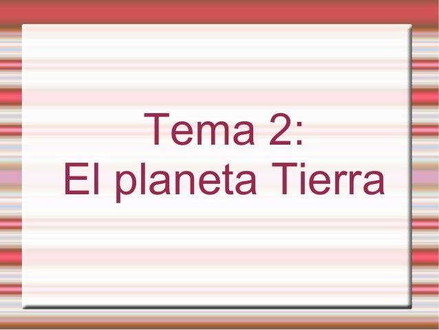 Tema 2: El planeta Tierra