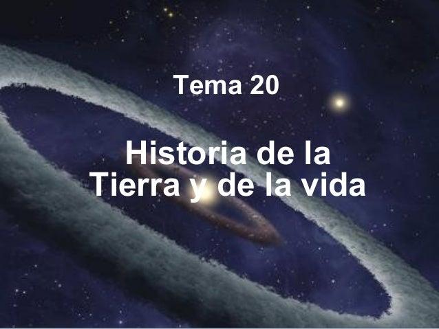 Tema 20Historia de laTierra y de la vida