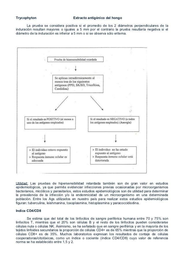 Trycophyton                           Extracto antigénico del hongo       La prueba se considera positiva si el promedio d...