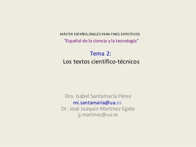 """MÁSTER ESPAÑOL/INGLÉS PARA FINES ESPECÍFICOS """"Español de la ciencia y la tecnología"""" Tema 2: Los textos científico-técnico..."""