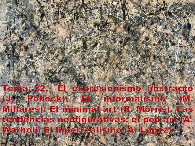 Tema 22 el expresionismo abstracto el informalismo el for Minimal art slideshare