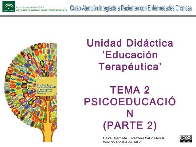 Nombre de la presentación Contribuyentes y organizaciones Unidad Didáctica 'Educación Terapéutica' TEMA 2 PSICOEDUCACIÓ N ...
