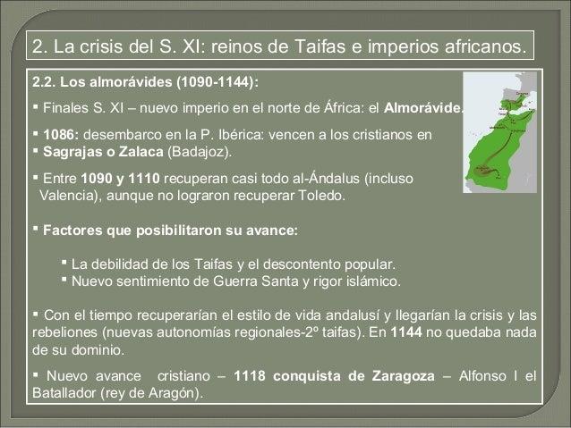 2. La crisis del S. XI: reinos de Taifas e imperios africanos.  2.3. Los almohades (1144-1248):   Dinastía norteafricana ...