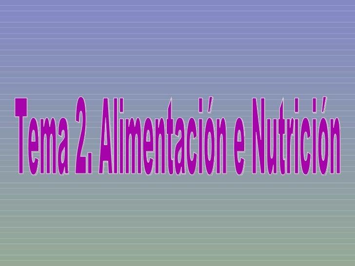 Tema 2. Alimentación e Nutrición