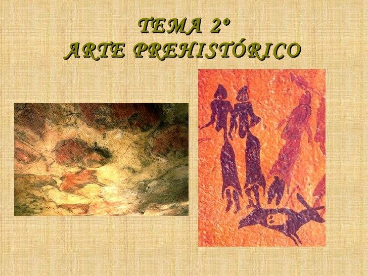 TEMA 2º ARTE PREHISTÓRICO