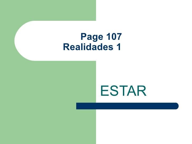 Page 107Realidades 1       ESTAR